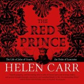The Red Prince: The Life of John of Gaunt, the Duke of Lancaster