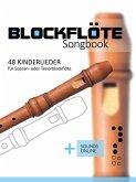 Blockflöte Songbook - 48 Kinderlieder für Sopran- oder Tenorblockflöte (eBook, ePUB)