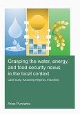 Grasping the Water, Energy, and Food Security Nexus in the Local Context