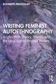 Writing Feminist Autoethnography