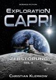 Exploration Capri: Teil 3 Zerstörung (Science Fiction Odyssee) (eBook, ePUB)
