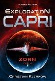 Exploration Capri: Teil 6 Zorn (Science Fiction Odyssee) (eBook, ePUB)