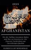 Afganistan:2021 Wie die Taliban Gewonnen Haben und Was zu Erwarten ist. Die Neuesten Nachrichten aus Zuverlässigen Quellen (eBook, ePUB)