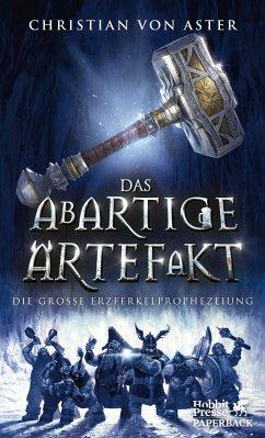 Das abartige Artefakt / Die große Erzferkelprophezeiung Bd.2 (Mängelexemplar) - Aster, Christian von