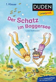 Duden Leseprofi - Der Schatz im Baggersee, 1. Klasse (Mängelexemplar) - Holthausen, Luise