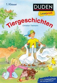 Duden Leseprofi - Tiergeschichten, 1. Klasse (Mängelexemplar) - Tielmann, Christian