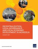 Decentralization, Local Governance, and Local Economic Development in Mongolia (eBook, ePUB)