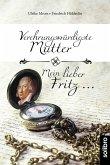 Verehrungswürdigste Mutter - Mein lieber Fritz ... (eBook, ePUB)