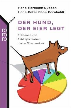 Der Hund, der Eier legt (Mängelexemplar) - Dubben, Hans-Hermann;Beck-Bornholdt, Hans-Peter