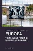 Europa - Visionen und Praxis im 20. und 21. Jahrhundert