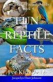 Fun Reptile Facts for Kids 9-12 (eBook, ePUB)