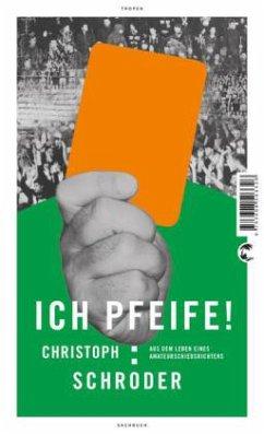 Ich Pfeife! (Mängelexemplar) - Schröder, Christoph