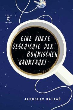 Eine kurze Geschichte der böhmischen Raumfahrt (Mängelexemplar) - Kalfar, Jaroslav