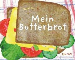 Mein Butterbrot (Mängelexemplar) - Pin, Isabel