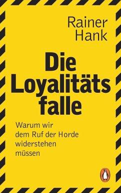 Die Loyalitätsfalle (Mängelexemplar) - Hank, Rainer