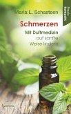 Schmerzen - Mit Duftmedizin auf sanfte Weise lindern: Ratgeber kompakt (eBook, ePUB)