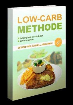 Die Low Carb Methode (eBook, ePUB) - Schmidt, Marco