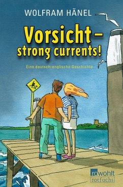 Vorsicht - strong currents! (Mängelexemplar) - Hänel, Wolfram