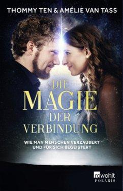 Die Magie der Verbindung (Mängelexemplar) - Ten, Thommy;Tass, Amélie van