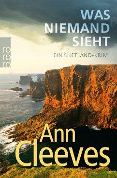 Was niemand sieht / Shetland-Serie Bd.8 (Mängelexemplar) - Cleeves, Ann