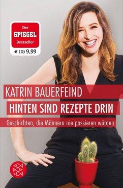 Hinten sind Rezepte drin (Mängelexemplar) - Bauerfeind, Katrin