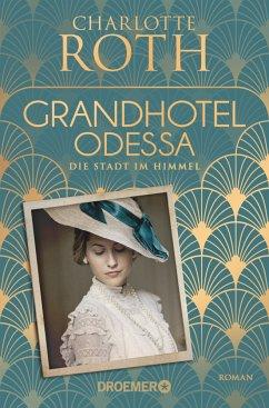 Die Stadt im Himmel / Grandhotel Odessa Bd.1 (Mängelexemplar) - Roth, Charlotte