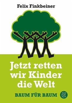 Jetzt retten wir Kinder die Welt (Mängelexemplar) - Finkbeiner, Felix
