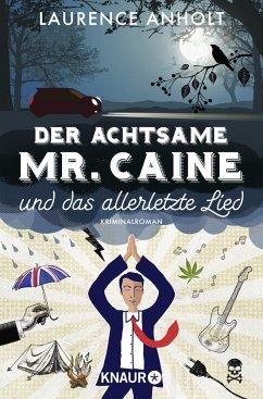 Der achtsame Mr. Caine und das allerletzte Lied / Vincent Caine ermittelt Bd.2 (Mängelexemplar) - Anholt, Laurence