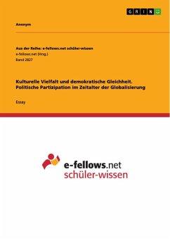 Kulturelle Vielfalt und demokratische Gleichheit. Politische Partizipation im Zeitalter der Globalisierung (eBook, PDF)