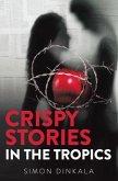 Crispy Stories in the Tropics (eBook, ePUB)