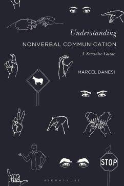 Understanding Nonverbal Communication (eBook, ePUB) - Danesi, Marcel