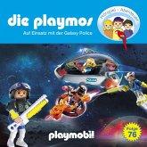 Die Playmos - Das Original Playmobil Hörspiel, Folge 76: Auf Einsatz mit der Galaxy Police (MP3-Download)