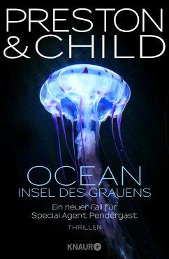 Ocean - Insel des Grauens / Pendergast Bd.19 (Mängelexemplar) - Preston, Douglas;Child, Lincoln