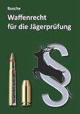 Waffenrecht für die Jägerprüfung