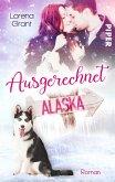Ausgerechnet Alaska: Verliebt unter Mistelzweigen (eBook, ePUB)