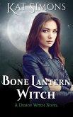 Bone Lantern Witch: A Demon Witch Novel
