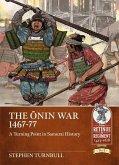 The Ōnin War 1467-77: A Turning Point in Samurai History