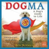 Dogma: A Dog's Guide to Life 2022 Wall Calendar 16-Month