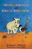 Ronald Rhinoceros and Robecca Roadrunner