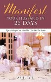 Manifest Your Husband In 26 Days: Tips & Prayers on How You Can Do The Same