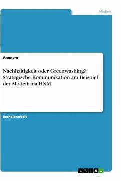 Nachhaltigkeit oder Greenwashing? Strategische Kommunikation am Beispiel der Modefirma H&M