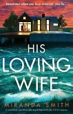 His Loving Wife: A completely unputdownable psychological thriller full of suspense