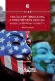 Política internacional a principios del siglo XXI: poder, cooperación y conflicto (eBook, PDF)