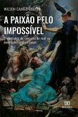 A paixão pelo impossível (eBook, ePUB)