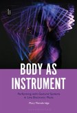 Body as Instrument: Performing with Gestural Systems in Live Electronic Music