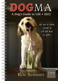 Dogma: A Dog's Guide to Life Classic Weekly 2022 Planner 16-Month: September 2021 - December 2022