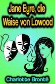Jane Eyre, die Waise von Lowood (eBook, ePUB)