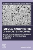 Integral Waterproofing of Concrete Structures: Advanced Protection Technologies of Concrete by Pore Blocking