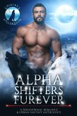 Alpha Shifters Furever: A Paranormal Romance & Urban Fantasy Anthology (Shifters Unleashed, #10) (eBook, ePUB)