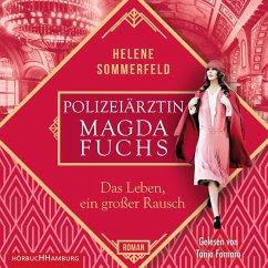 Das Leben, ein großer Rausch / Die Polizeiärztin Bd.2 (MP3-Download) - Sommerfeld, Helene